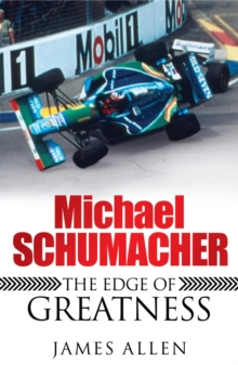 Michael Schumacher : The Edge of Greatness, Paperback