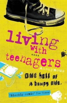 Living with Teenagers : One Hell of a Bumpy Ride, Paperback