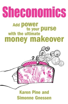 Sheconomics : Add Power to Your Purse with the Ultimate Money Makeover, Paperback