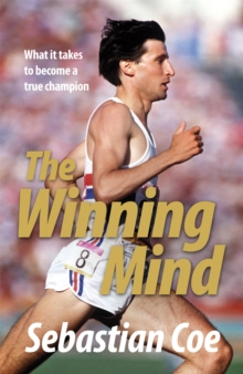 The Winning Mind : What it Takes to Become a True Champion, Paperback