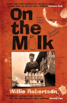 On the Milk : A Moving and Hilarious Coming-of-age Tale, Paperback