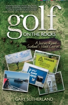 Golf on the Rocks : A Journey Round Scotland's Island Courses, Paperback