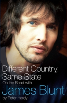 Different Country, Same State : On the Road with James Blunt, Paperback