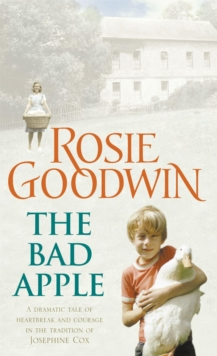 The Bad Apple : A Powerful Saga of Surviving and Loving Against the Odds, Paperback