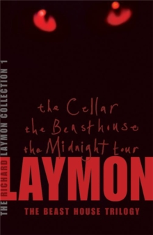 The Richard Laymon Collection : Cellar, the Beast House & the Midnight Tour Volume 1, Paperback