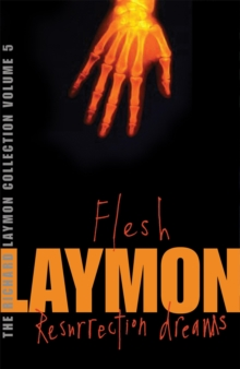 The Richard Laymon Collection : Flesh & Resurrection Dreams v. 5, Paperback Book