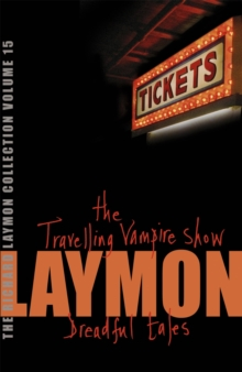 "The Richard Laymon Collection : ""The Travelling Vampire Show"" AND ""Dreadful Tales"" v. 15, Paperback"