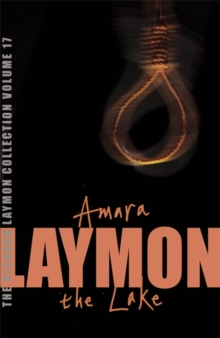 The Richard Laymon Collection : Amara and the Lake v. 17, Paperback