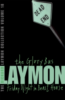 The Richard Laymon Collection : Glory Bus & Friday Night in Beast House Volume 18, Paperback