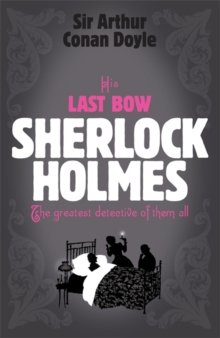 Sherlock Holmes: His Last Bow (Sherlock Complete Set 8), Paperback Book