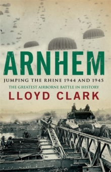 Arnhem Jumping the Rhine 1944 and 1945, Paperback