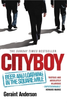"""Cityboy"" : Beer and Loathing in the Square Mile, Paperback Book"