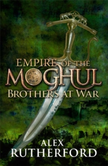 Empire of the Moghul: Brothers at War, Hardback