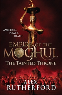 Empire of the Moghul: The Tainted Throne, Paperback Book
