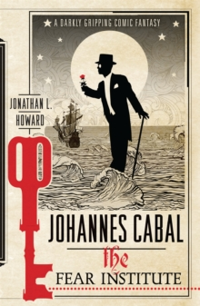 Johannes Cabal: The Fear Institute, Paperback Book