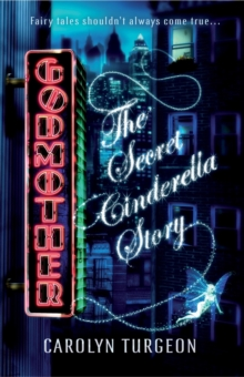 Godmother : The Secret Cinderella Story, Paperback