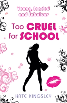 Too Cruel for School : Young, Loaded and Fabulous, Paperback