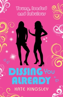 Dissing You Already: Young, Loaded and Fabulous, Paperback