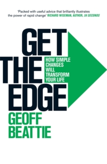 Get the Edge : How Simple Changes Will Transform Your Life, Paperback