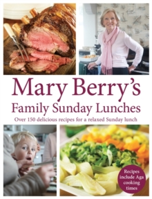 Mary Berry's Family Sunday Lunches, Hardback