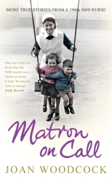 Matron on Call : More True Stories of a 1960s NHS Nurse, Paperback