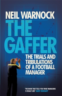 The Gaffer: The Trials and Tribulations of a Football Manager, Paperback Book