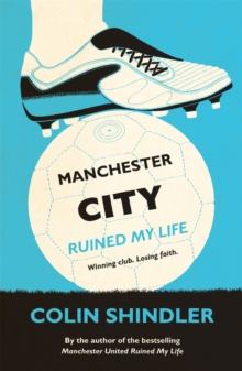 Manchester City Ruined My Life, Paperback
