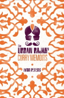 The Urban Rajah's Curry Memoirs, Hardback
