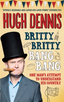 Britty Britty Bang Bang: One Man's Attempt to Understand His Country, Paperback Book
