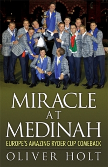 Miracle at Medinah: Europe's Amazing Ryder Cup Comeback, Paperback Book