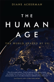 The Human Age : The World Shaped by Us, Hardback