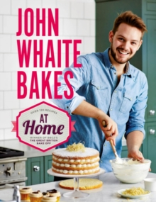 John Whaite Bakes at Home : Bk. 2, Hardback Book