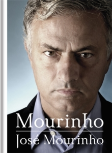 Mourinho : The Beautiful Game and Me, Hardback