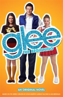 Glee : The Beginning, Paperback