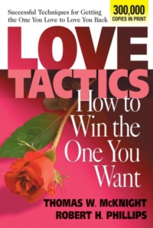 Love Tactics : How To Win The One You Want, Paperback Book
