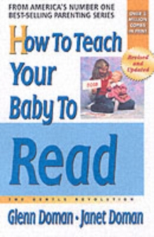 How to Teach Your Baby to Read : The Gentle Revolution, Paperback Book