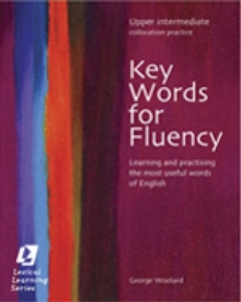 Keywords for Fluency - Upper Intermediate : Learning and Practising the Most Useful Words of English, Paperback