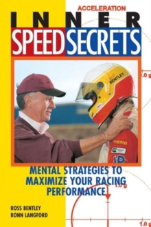 Inner Speed Secrets : Race Driving Skills, Techniques and Strategies, Paperback