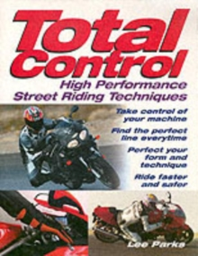 Total Control: High-Performance Street Riding Techniques, Paperback Book