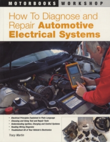 How to Diagnose and Repair Automotive Electrical Systems, Paperback