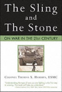 The Sling and the Stone : On War in the 21st Century, Paperback