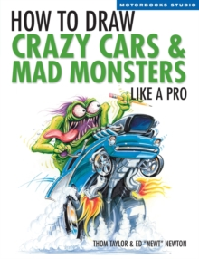 How to Draw Crazy Cars and Mad Monsters Like a Pro, Paperback
