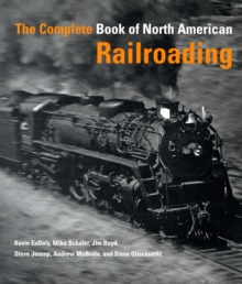 The Complete Book of North American Railroading, Hardback