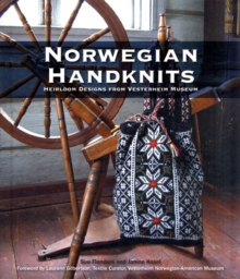 Norwegian Handknits : Heirloom Designs from the Vesterheim Museum, Paperback