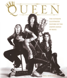 """Queen"" : The Illustrated Biography, Hardback"
