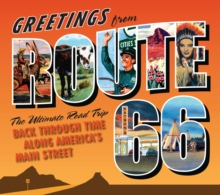 Greetings from Route 66 : A Road Trip Back Through Time Along America's Main Street, Hardback