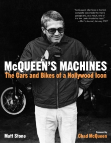 McQueen's Machines : The Cars and Bikes of a Hollywood Icon, Paperback
