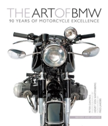 The Art of BMW : 90 Years of Motorcycle Excellence, Hardback