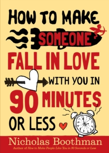 How to Make Someone Fall in Love with You in 90 Minutes or Less, Paperback