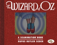 The Wizard of Oz: A Scanimation Book : 10 Classic Scenes from Over the Rainbow, Hardback